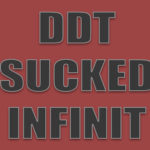 DDT SUCKED INFINIT DEFINITY