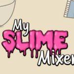 My Slime Mixer