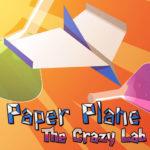 Paper Plane : The Crazy Lab