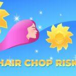 Hair Chop Risk: Cut Challenge
