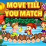 Move Till You Match