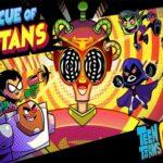 Teen Titans Go : Rescue of Titans