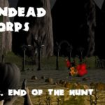 Undead Corps – CH4. End of the Hunt