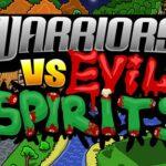 Warriors VS Evil Sipirits
